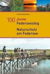 100 Jahre Federseesteg