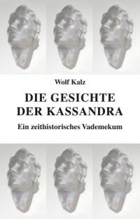 Die Geschichte der Kassandra