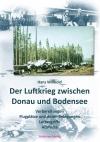 Der Luftkrieg zwischen Donau und Bodensee